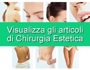 Visualizza gli articoli di chirurgia Estetica.
